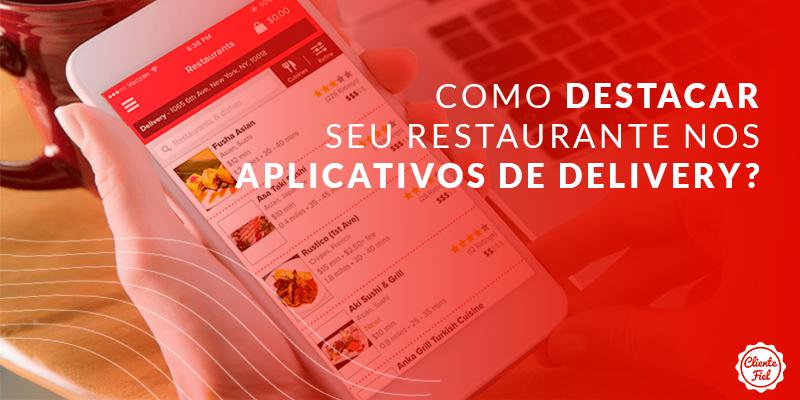 destacar seu restaurante nos aplicativos de delivery