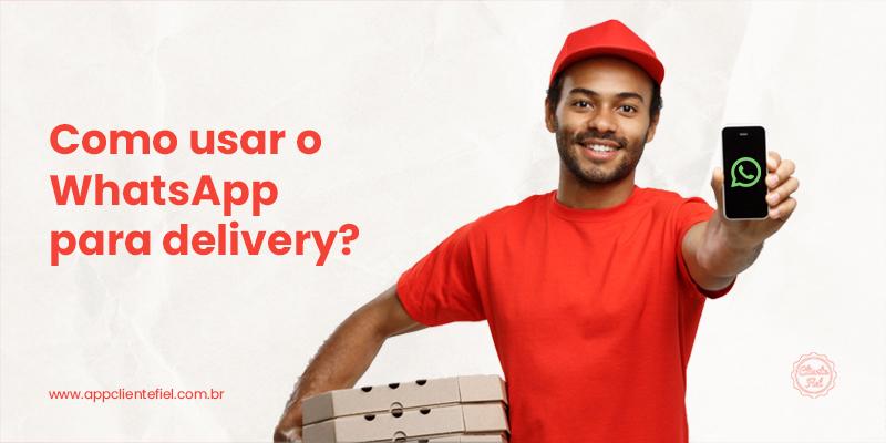 Como usar o WhatsApp para delivery?