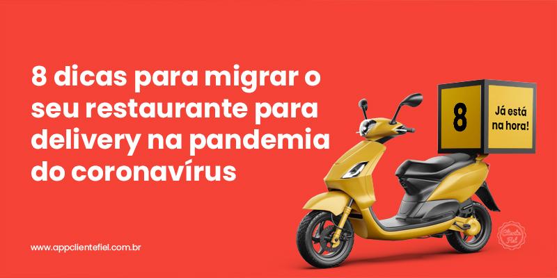 8 dicas para migrar o seu restaurante para delivery na pandemia do cornavírus