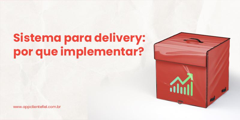 sistema para delivery: por que implementar?