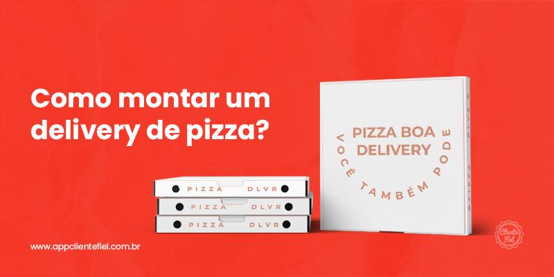 capa: como montar um delivery de pizza